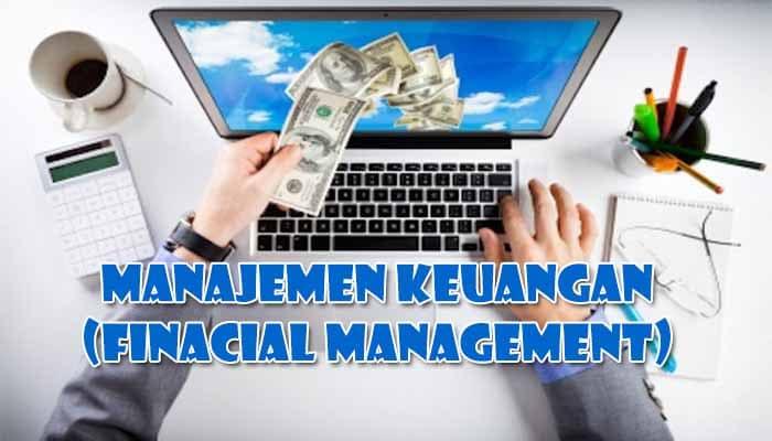 Pengertian Manajemen Keuangan, Tujuan, Fungsi, Aktivitas ...